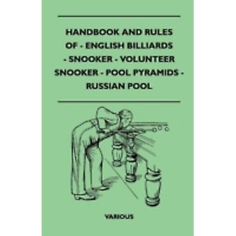 Handbook and Rules of English Billiards Snooker Volunteer Snooker Pool Pyramids and Russian Pool by Various