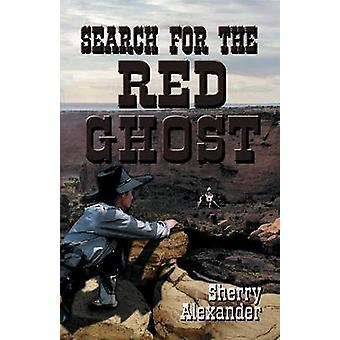 Search for the Red Ghost by Alexander & Sherry