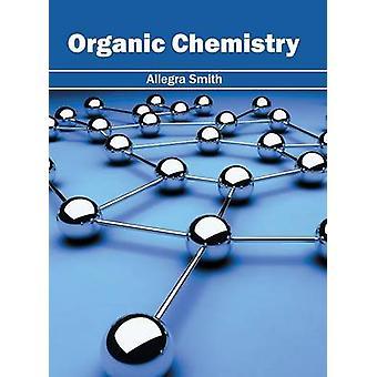 Organic Chemistry by Smith & Allegra