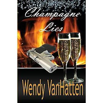 Champagne Lies Hidden Truths Volume 1 by Vanhatten & Wendy