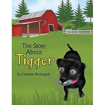 The Story About Tigger by Pendergraft & Cameron