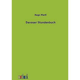 Davoser Stundenbuch by Marti & Hugo
