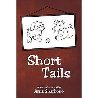 Short Tails by Sharbono & Arna