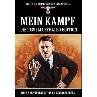 Mein Kampf  The 1939 Illustrated Edition by Hitler & Adolf