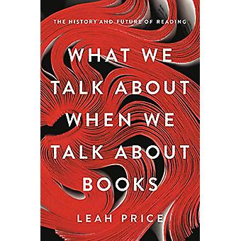 What We Talk About When We Talk About Books - The History and Future o