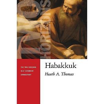Habakkuk by Heath A. Thomas - 9780802868701 Book