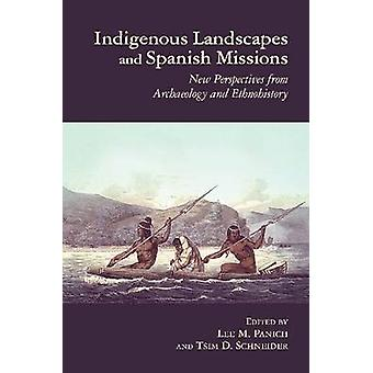 Indigenous Landscapes and Spanish Missions - New Perspectives from Arc