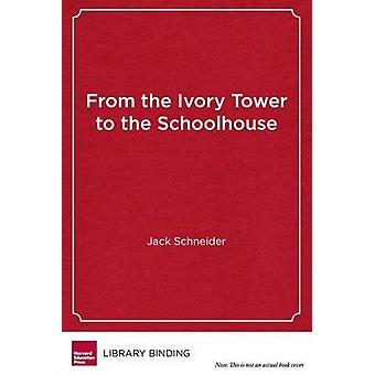 From the Ivory Tower to the Schoolhouse - How Scholarship Becomes Comm