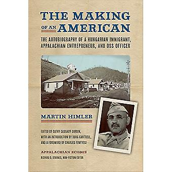 The Making of an American - The Autobiography of a Hungarian Immigrant