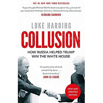 Collusion - How Russia Helped Trump Win the White House by Luke Hardin
