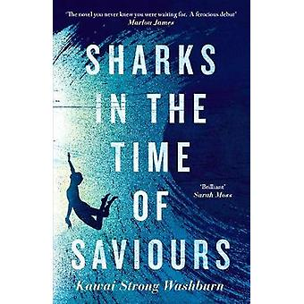 Sharks in the Time of Saviours by Kawai Strong Washburn - 97817868964