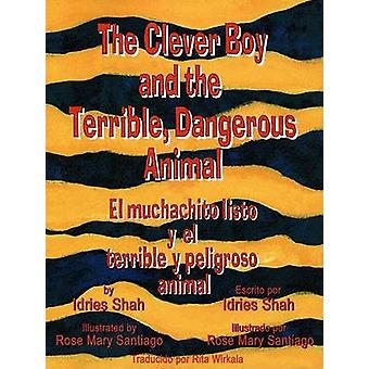 The Clever Boy and the Terrible - Dangerous Animal/El Muchachito List