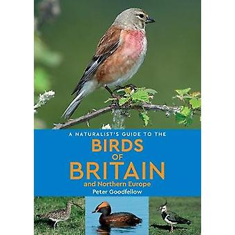 A Naturalist's Guide to the Birds of Britain and Northern Europe (2nd