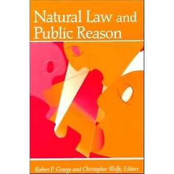 Natural Law and Public Reason by Robert P. George - Christopher Wolfe