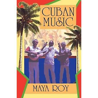 Cuban Music by Maya Roy - 9781899365548 Book