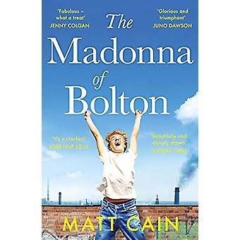 The Madonna of Bolton by Matt Cain - 9781783528004 Book