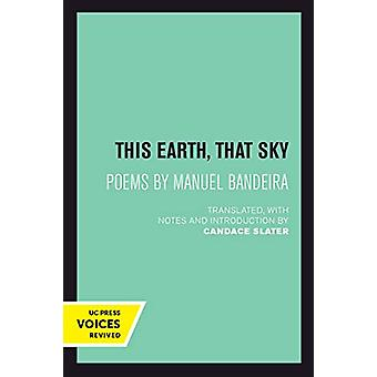 This Earth - That Sky - Poems by Manuel Bandeira by Candace Slater - 9