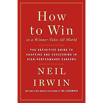 How to Win in a Winner-Take-All World - The Definitive Guide to Adapti