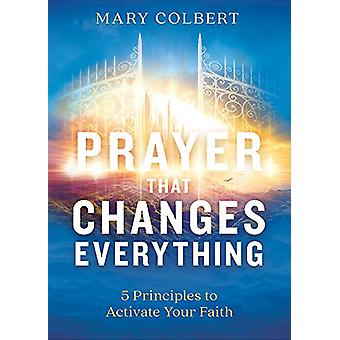 Prayer That Changes Everything by Mary Colbert - 9781629997230 Book