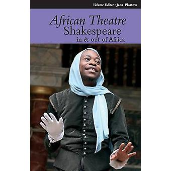African Theatre 12 - Shakespeare in and out of Africa by Martin Banham