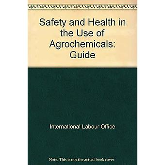 Safety and Health in the Use of Agrochemicals - Guide by International