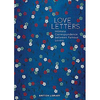 Love Letters - Intimate Correspondence Between Famous Lovers by Andrea