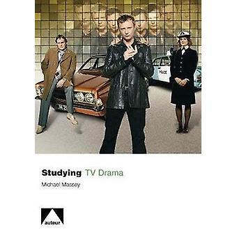 Studying TV Drama by Michael Massey - 9781906733056 Book