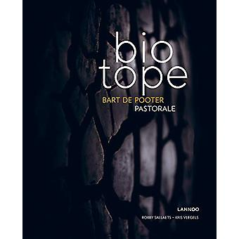 Biotope - Pastorale by Bart De Pooter - 9789401462655 Book