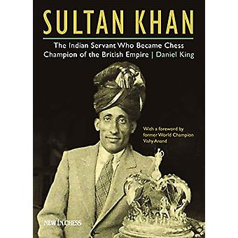 Sultan Khan - The Indian Servant Who Became Chess Champion of the Brit
