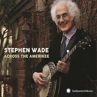 Wade * Stephen - Over de Amerikee: Pronkstukken Van Coal Camp naar [CD] USA import