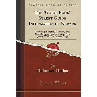 The Guide Book Street Guide Information of Newark - Including Irvingto
