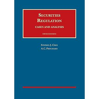 Securities Regulation by Choi & Stephen J.Pritchard & Adam C.
