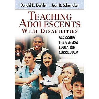 Teaching Adolescents With Disabilities - - Accessing the General Educat