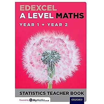 Edexcel A Level Maths: Year 1 + Year 2 Statistics Teacher Book (Edexcel A Level Maths)
