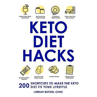 Keto Diet Hacks  200 Shortcuts to Make the Keto Diet Fit Your Lifestyle by Lindsay Boyers