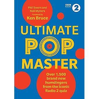 Ultimate PopMaster Meer dan 1500 gloednieuwe vragen van de iconische BBC Radio 2 quiz Quiz Books