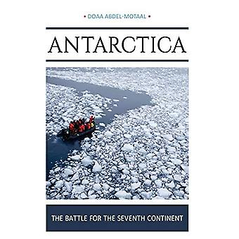 Antarctica: The Battle for the Seventh Continent
