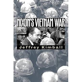 Nixons Vietman War by KIMBALL - 9780700611904 Book