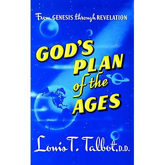God's Plan of the Ages - From Genesis Through Revelation by Louis T. T