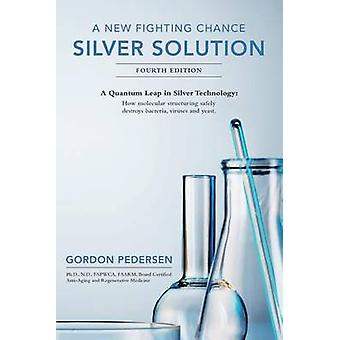 A New Fighting Chance - Silver Solution - A Quantum Leap In Silver Tech