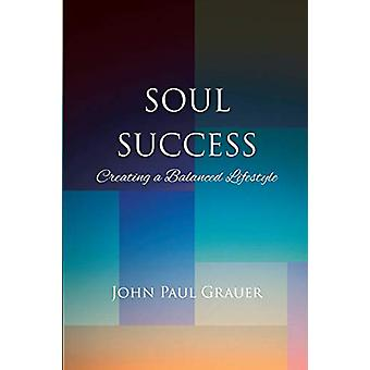 Soul Success by John Paul Grauer - 9781634171564 Book