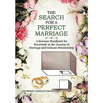 The Search for a Perfect Marriage - A Seminar Handbook for Everybody I