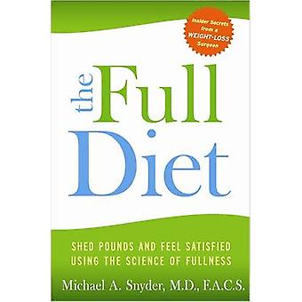 The Full Diet - A Weight-Loss Doctor's 7-Day Guide to Shedding Pounds