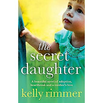 The Secret Daughter by Kelly Rimmer - 9781910751084 Book