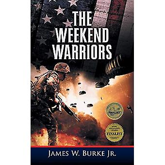The Weekend Warriors by James Burke - 9781948828055 Book