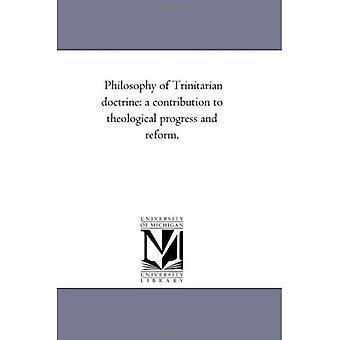 Filosofía de la doctrina trinitaria: Contribución al progreso y la reforma teológicas,