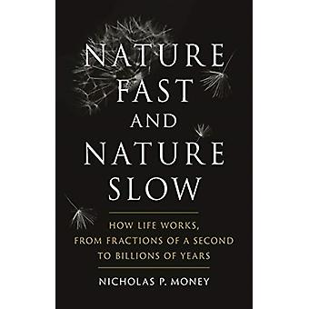 Nature Fast and Nature Slow by Nicholas P. Money