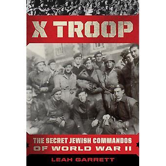 X-joukot Leah Garrettin toisen maailmansodan salaiset juutalaiset kommandot