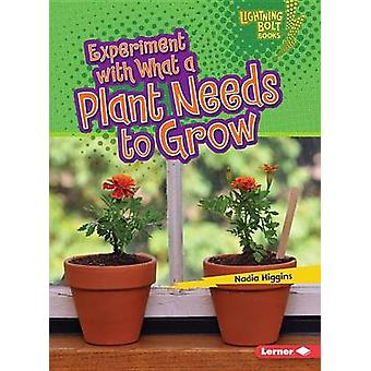 Experiment with What a Plant Needs to Grow by Nadia Higgins