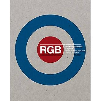 RGB Reviewing Graphics in Britain by Edited by Marc Valli & Edited by Richard Brereton